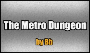 Download The Metro Dungeon for Minecraft 1.5.2