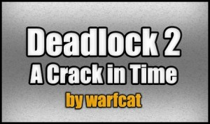 Download Deadlock 2 - A Crack in Time for Minecraft 1.4.7