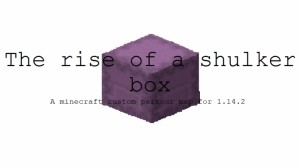 Download The Rise of a Shulker Box for Minecraft 1.14.2