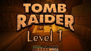 Download Tomb Raider The New Adventure - Level 1 for Minecraft 1.12.2