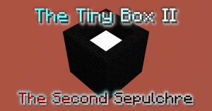 Download The Tiny Box II - The Second Sepulchre for Minecraft 1.15.2