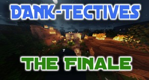 Download DANK-Tectives: The Finale for Minecraft 1.15.2