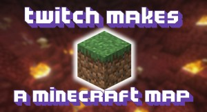 Download Twitch Makes a Minecraft Map for Minecraft 1.16.3