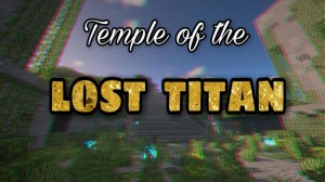 Download Temple of the Lost Titan for Minecraft 1.16.1