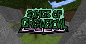Download Songs of Greavesoyl for Minecraft 1.16.4