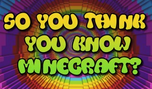 Download So You Think You Know Minecraft? for Minecraft 1.16.4
